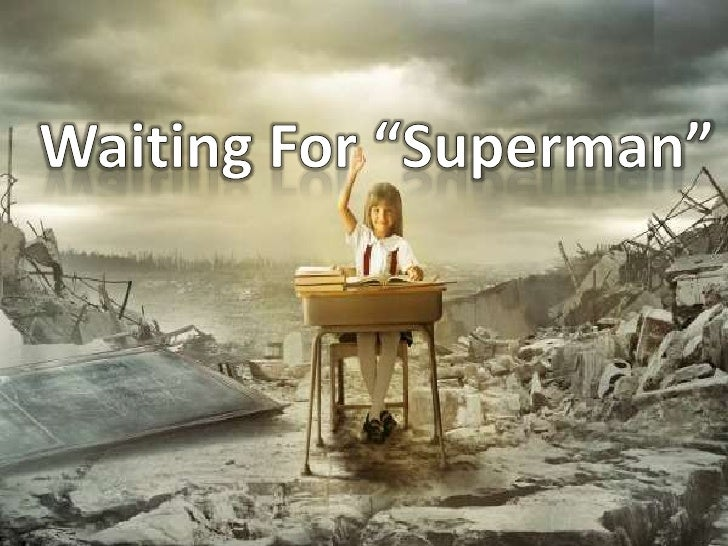 """Waiting For """"Superman""""<br />"""
