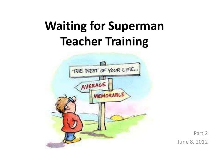 for superman essay waiting for superman essay
