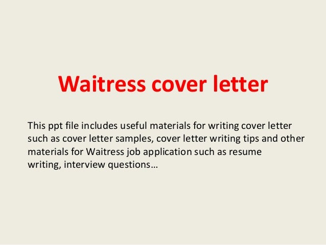 Waitress Cover Letter This Ppt File Includes Useful Materials For Writing Such As