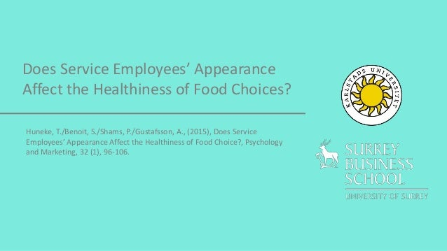 Does Service Employees' Appearance Affect the Healthiness of Food Choices? Huneke, T./Benoit, S./Shams, P./Gustafsson, A.,...