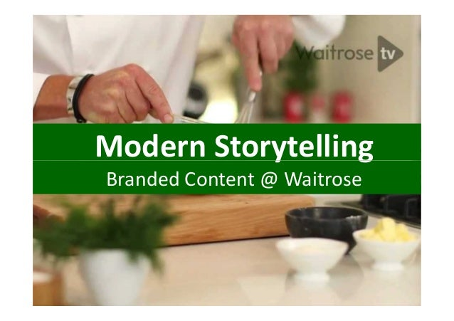 Modern Storytelling Branded Content @ Waitrose