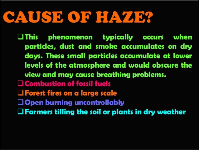 Causes and effect of haze