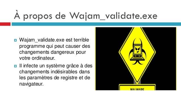 Retirer Wajam_validate.exe, savoir comment faire pour supprimer Wajam_validate.exe Slide 2