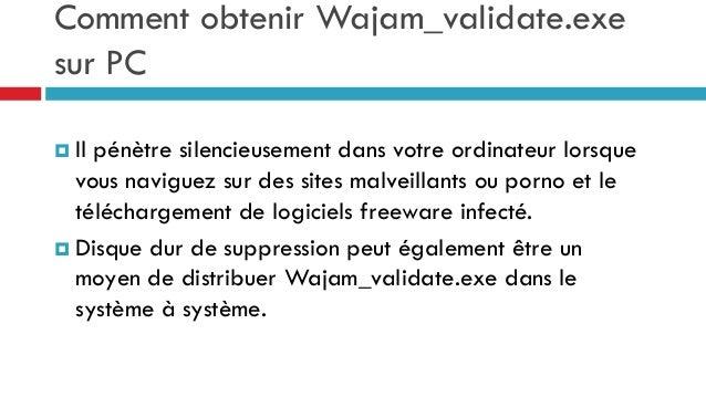 Retirer Wajam_validate.exe, savoir comment faire pour supprimer Wajam_validate.exe Slide 3