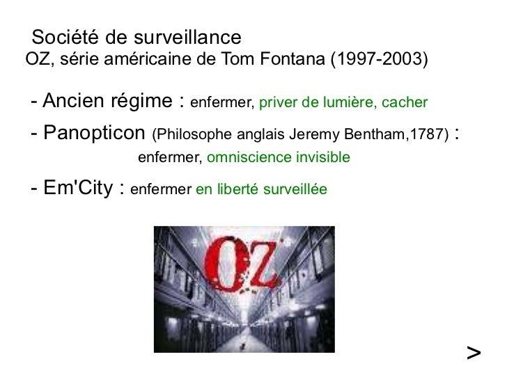 <ul><li>Société de surveillance OZ, série américaine de Tom Fontana (1997-2003) </li></ul><ul>- Ancien régime :  enfermer,...