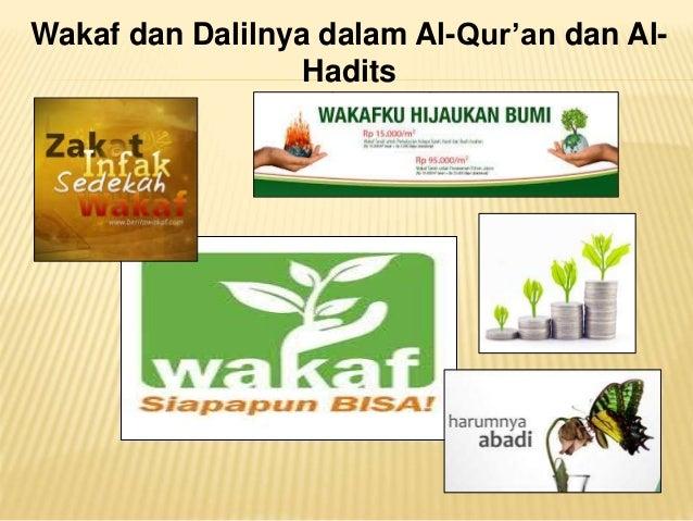 Wakaf dan Dalilnya dalam Al-Qur'an dan Al- Hadits BY : Moh. Hari Rusli