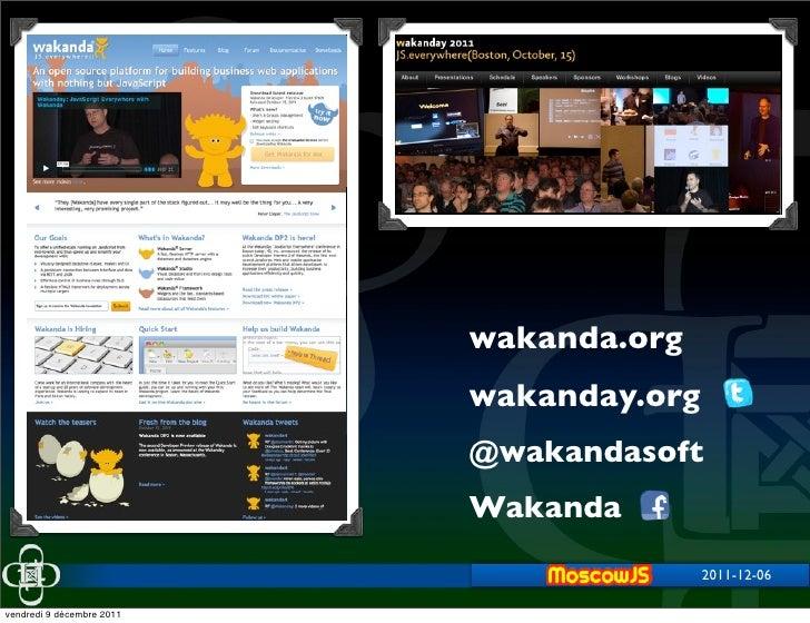 Wakanda NoSQL Object Datastore - MoscowJS 2011 Slide 2