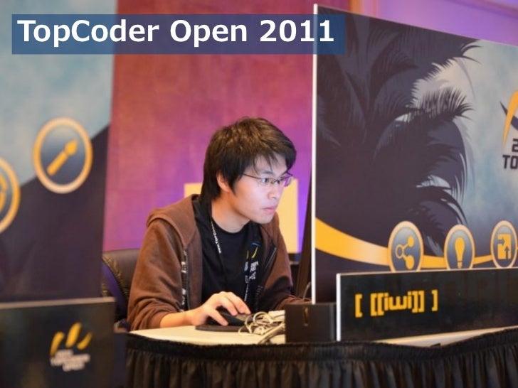 TopCoder Open 2011                     49