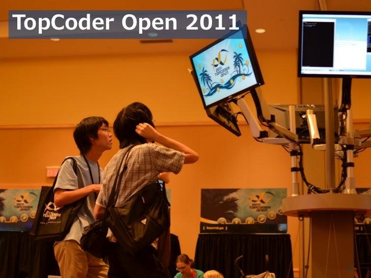 TopCoder Open 2011                     50