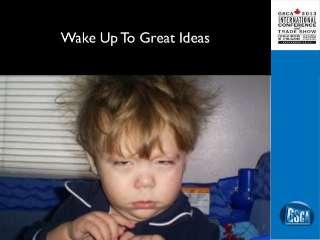 Wake Up To Great Ideas