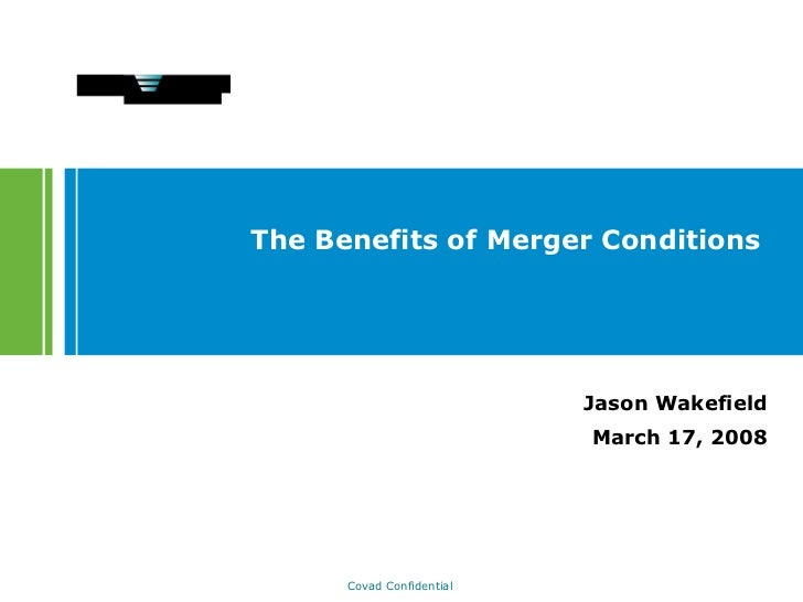 The Benefits of Merger Conditions   Jason Wakefield March 17, 2008