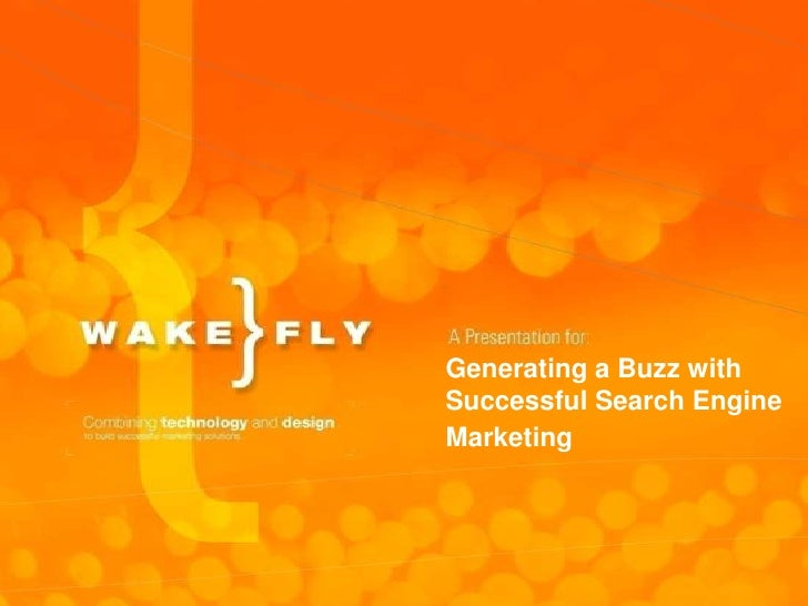 Generating a Buzz with Successful Search Engine Marketing<br />