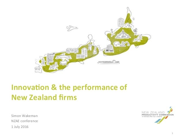 Innova&on  &  the  performance  of     New  Zealand  firms   Simon  Wakeman   NZAE  conference   ...