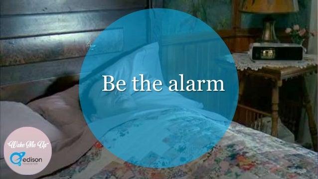 """Wake Me Up"" Be the alarm ""Wake Me Up"""