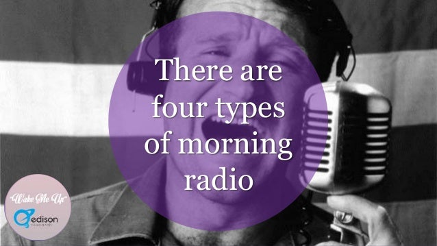 """""""Wake Me Up"""" There are four types of morning radio"""