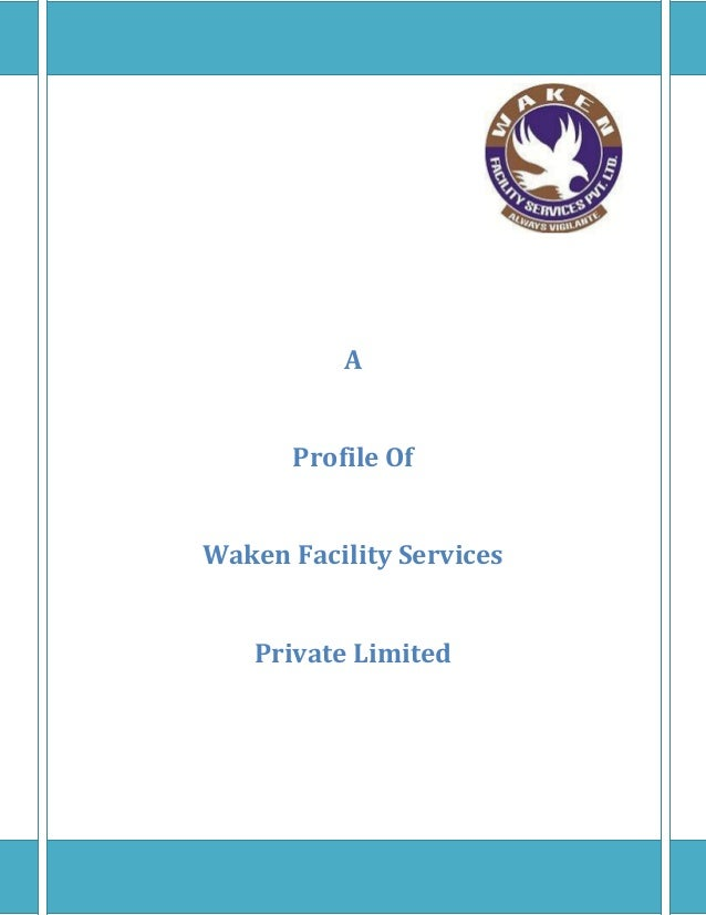 A Profile Of Waken Facility Services Private Limited