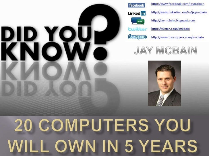 JAY MCBAIN<br />20 Computers you will own in 5 years<br />