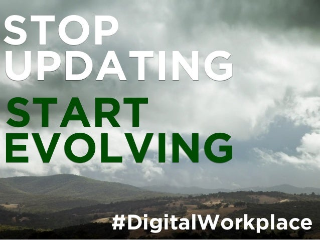 UPDATING STOP START EVOLVING #DigitalWorkplace