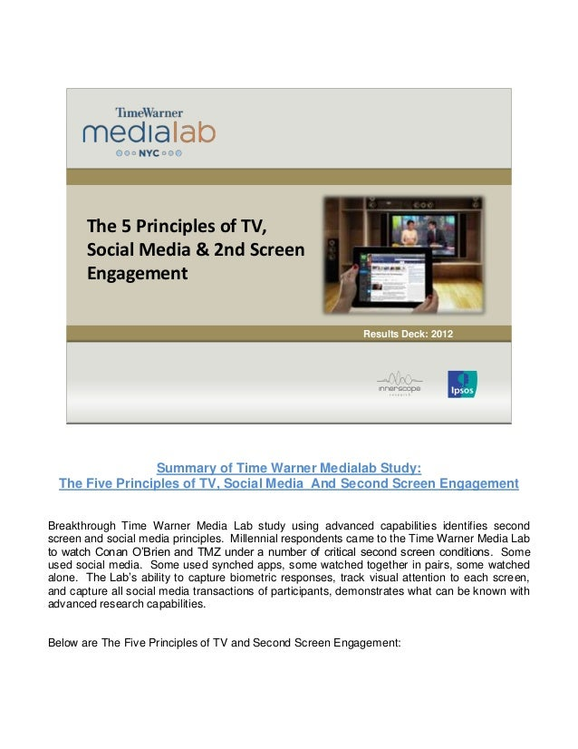 1  The 5 Principles of TV,  Social Media & 2nd Screen  Engagement  Results Deck: 2012  Summary of Time Warner Medialab Stu...