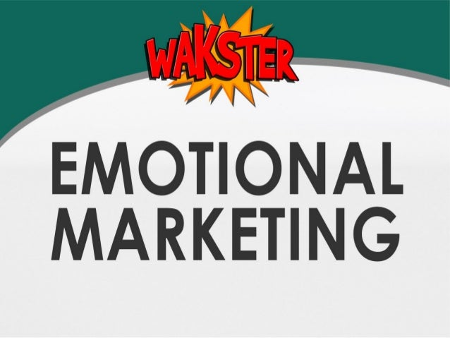 Emotional Marketing Brought to you by