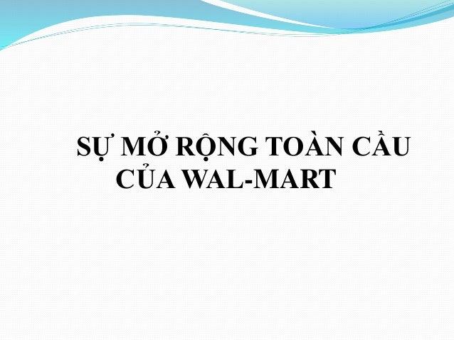 SỰ MỞ RỘNG TOÀN CẦU CỦA WAL-MART