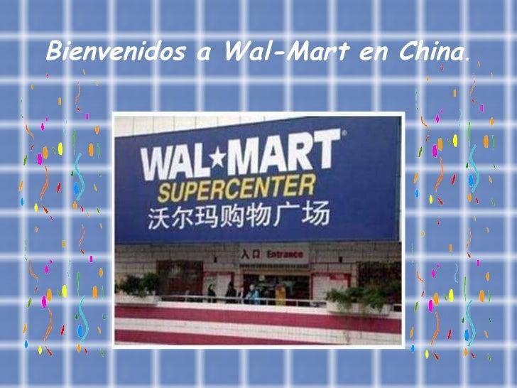 Bienvenidos a Wal-Mart en China .