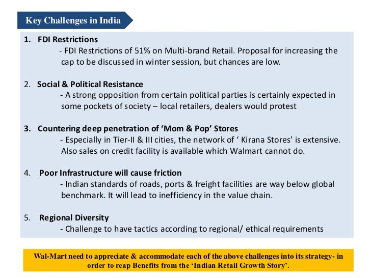 Key Challenges in India1. FDI Restrictions        - FDI Restrictions of 51% on Multi-brand Retail. Proposal for increasing...