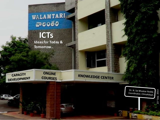 ICTs Ideas for Today & Tomorrow.. 21stSep.2013