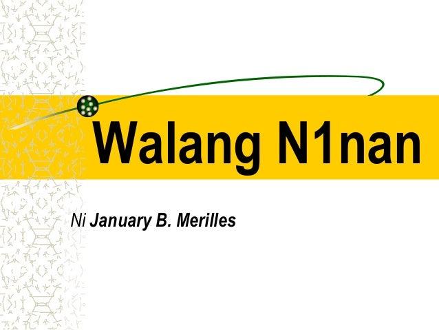 Walang N1nanNi January B. Merilles