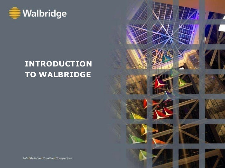 INTRODUCTION TO WALBRIDGE<br />