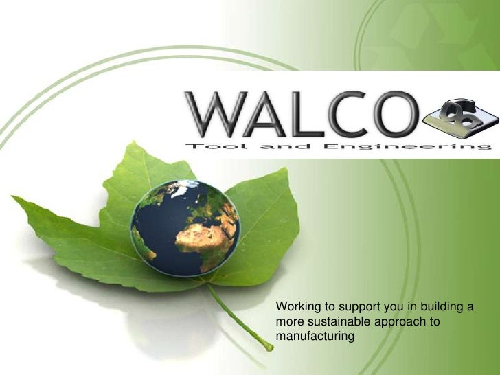 Working to support you in building a more sustainable approach to manufacturing <br />