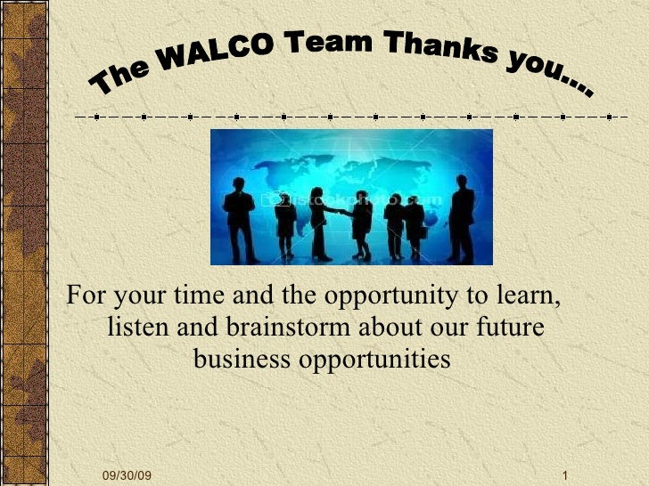<ul><li>For your time and the opportunity to learn, listen and brainstorm about our future business opportunities  </li></...