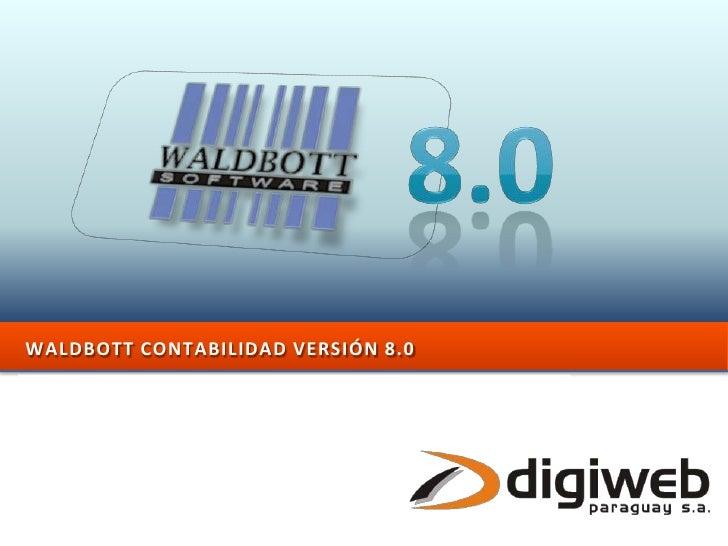 WALDBOTT CONTABILIDAD VERSIÓN 8.0