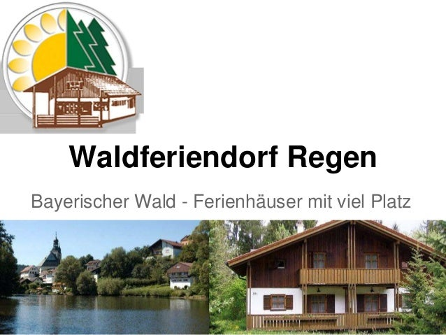 Waldferiendorf Regen Bayerischer Wald - Ferienhäuser mit viel Platz