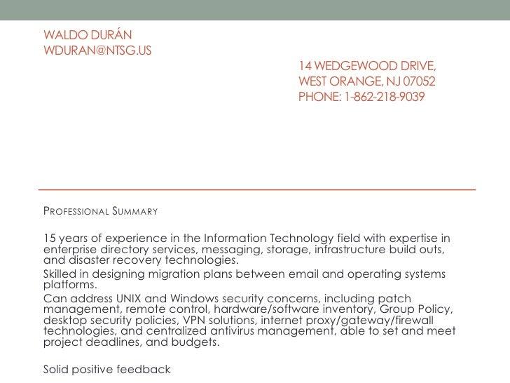 Waldo Duránwduran@ntsg.us14 Wedgewood Drive,West Orange, NJ 07052Phone: 1-862-218-9039 <br />Professional S...
