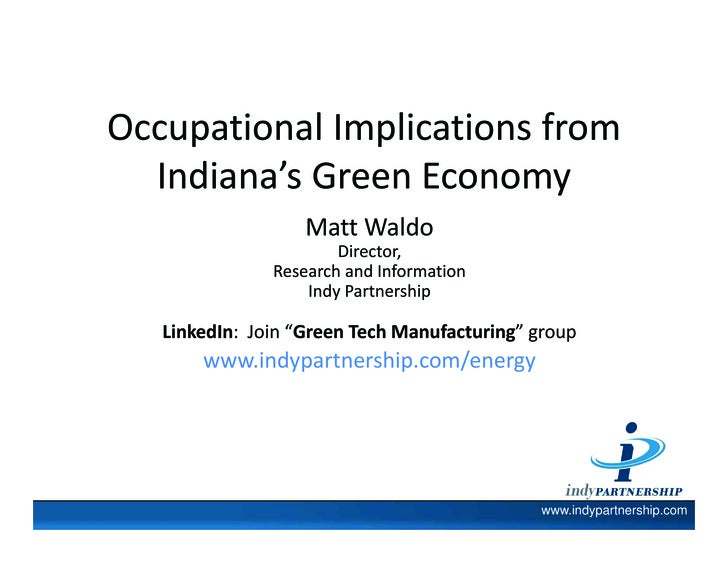 Occupational Implications from    Indiana s Green Economy    Indiana's Green Economy                    Matt Waldo        ...