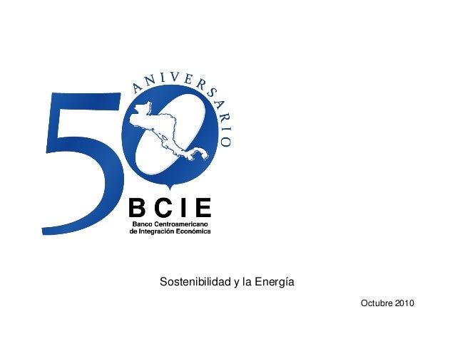 Sostenibilidad y la Energía Octubre 2010