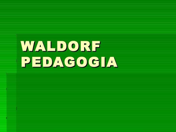 WALDORFPEDAGOGIA