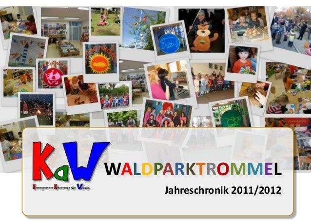 WALDPARKTROMMELJahreschronik 2011/2012