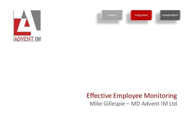 Effective Employee MonitoringMike Gillespie – MD Advent IM Ltd