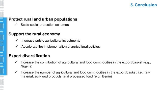 Protect rural and urban populations  Scale social protection schemes 5. Conclusion Export diversification  Increase the ...
