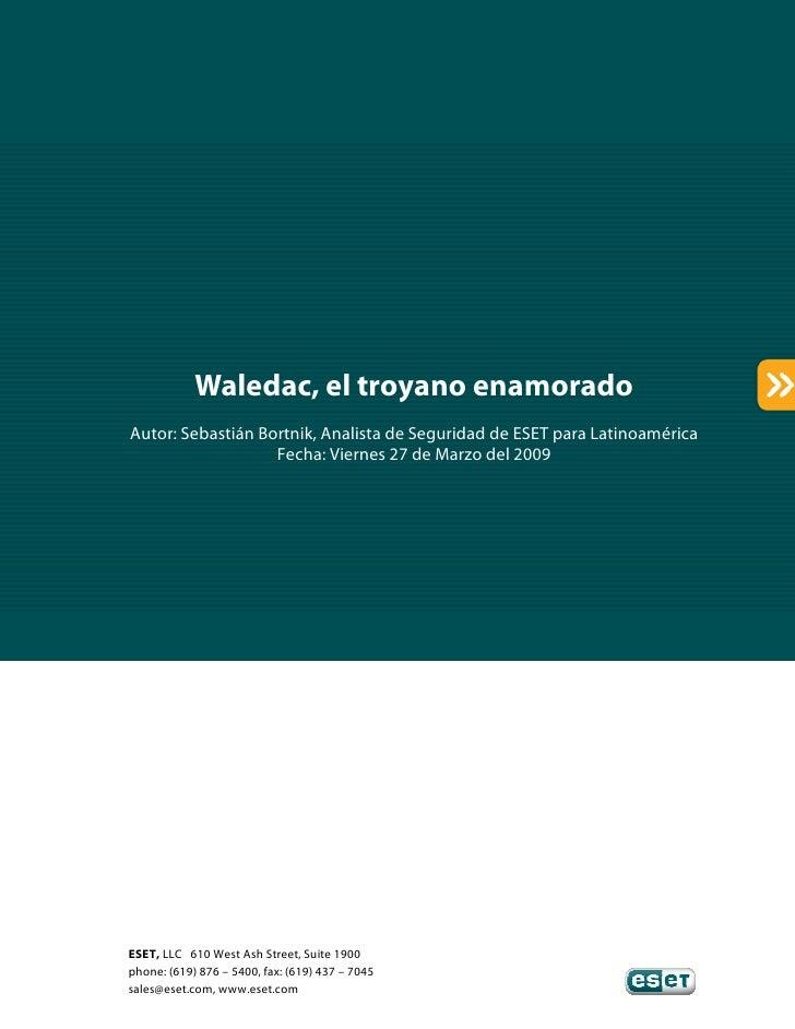 Waledac, el troyano enamorado Autor: Sebastián Bortnik, Analista de Seguridad de ESET para Latinoamérica                  ...