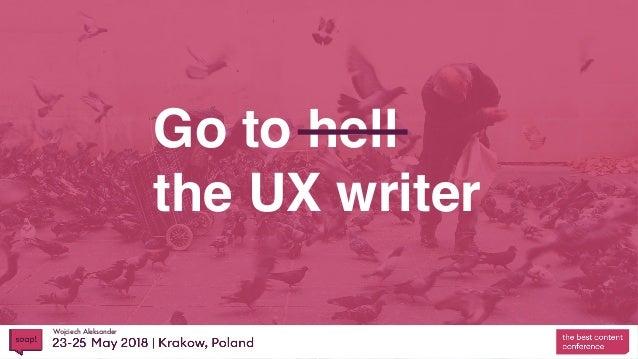 Wojciech Aleksander Go to hell the UX writer