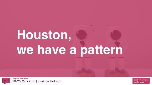 Wojciech Aleksander Houston, we have a pattern