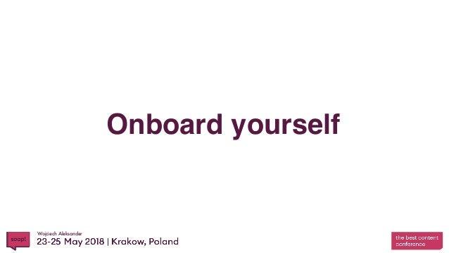 Wojciech Aleksander Onboard yourself