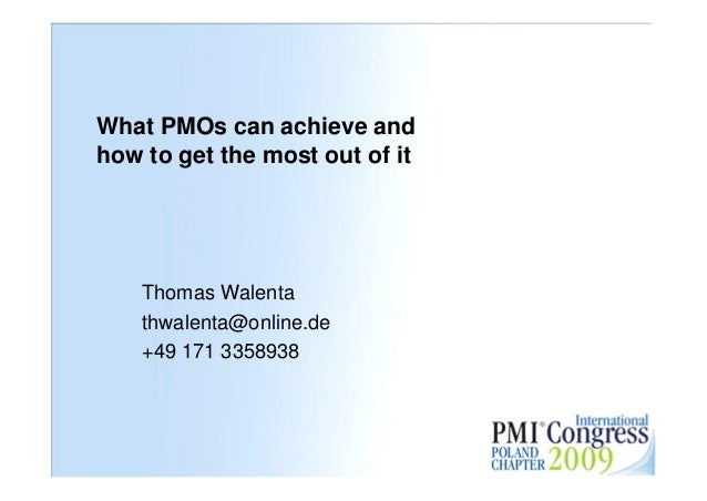 What PMOs can achieve andhow to get the most out of it    Thomas Walenta    thwalenta@online.de    +49 171 3358938