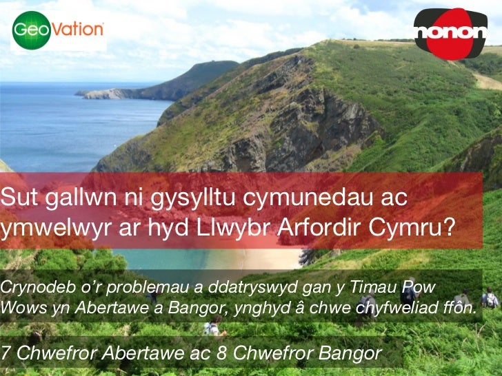 Sut gallwn ni gysylltu cymunedau acymwelwyr ar hyd Llwybr Arfordir Cymru?Crynodeb o'r problemau a ddatryswyd gan y Timau P...
