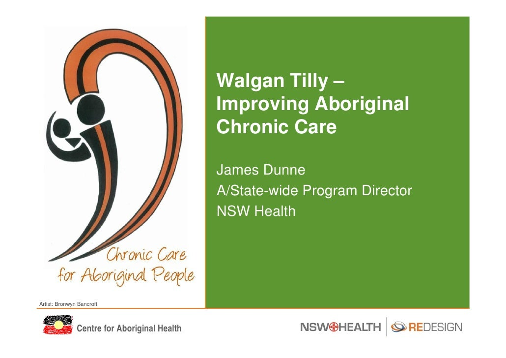 Walgan Tilly –                                               Improving Aboriginal                                         ...