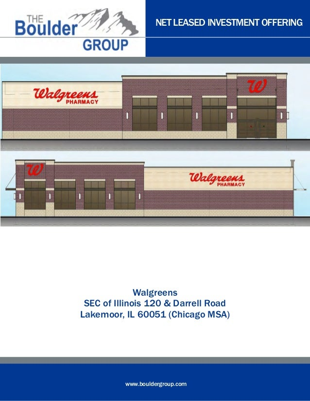 NET LEASED INVESTMENT OFFERING www.bouldergroup.com Walgreens SEC of Illinois 120 & Darrell Road Lakemoor, IL 60051 (Chica...