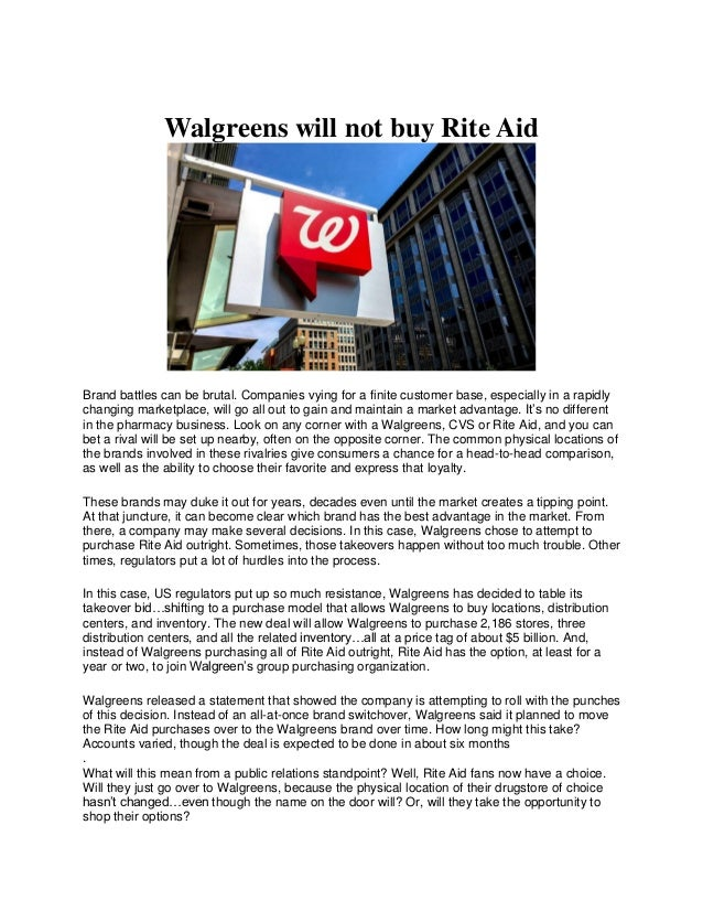 Walgreens will not buy Rite Aid Brand battles can be brutal. Companies vying for a finite customer base, especially in a r...